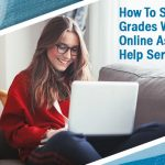How to secure top grades with an online assessment help service