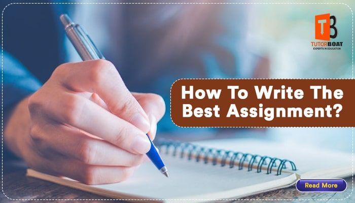 How To Write the Best Assignment?: An Overview