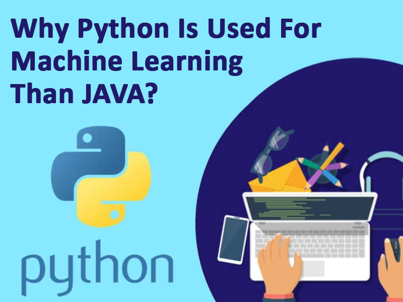 Why Python is used for machine learning than JAVA?