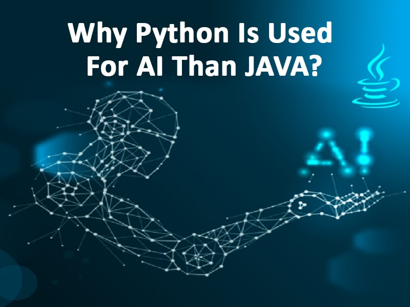 Why Python is used for AI than JAVA?