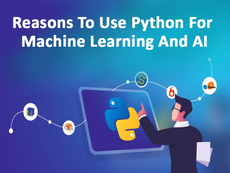 Reasons to use Python for Machine learning and AI