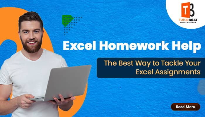 Excel Homework Help: The Best Way to Tackle Your Excel Assignments