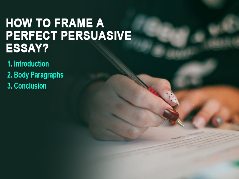 How to Frame a Perfect Persuasive Essay?