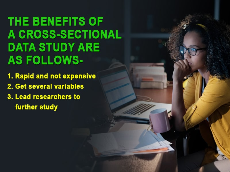 The benefits of a cross-sectional data study are as follows